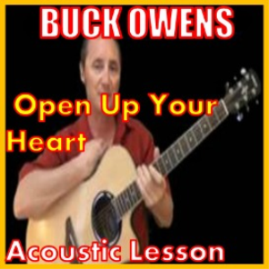 learn to play open up your heart by buck owens