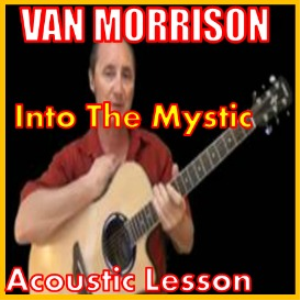 Learn to play Into The Mystic by Van Morrison | Movies and Videos | Educational