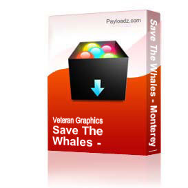 Save The Whales - Monterey [2561] | Other Files | Graphics