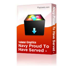 Navy Proud To Have Served - Desert Storm Gulf War [1645] | Other Files | Graphics