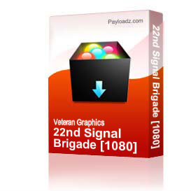22nd Signal Brigade [1080] | Other Files | Graphics