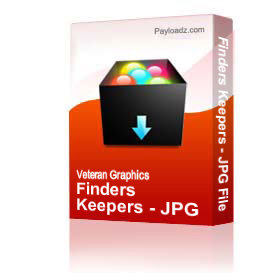 Finders Keepers - JPG File | Other Files | Graphics