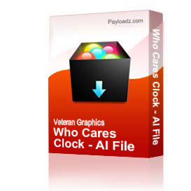 Who Cares Clock - AI File | Other Files | Graphics