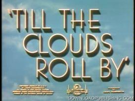till the clouds roll by - movie 1946 musical movie download .mpeg