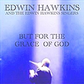 But For The Grace Of God (Gospel) ~ Edwin Hawkins, Tramaine Hawkins and the Edwin Hawkins Singers | Music | Gospel and Spiritual