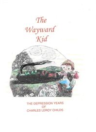 The Wayward Kid - The Depression Years of Charles LeRoy Childs | Audio Books | Non-Fiction