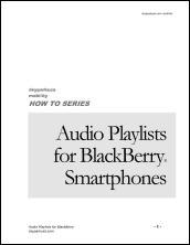 Audio Playlists for BlackBerry Smartphones eBook User Guide