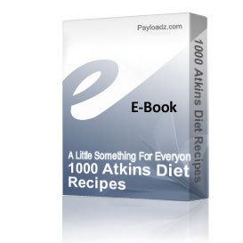 1000 Atkins Diet Recipes | eBooks | Food and Cooking