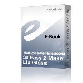 30 Easy 2 Make Lip Gloss Recipes Ebook Instant Download | eBooks | Romance