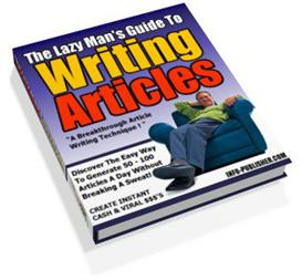 Lazy Man's Guide To Writing Articles