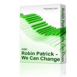 Robin Patrick - We Can Change the World Album | Music | Miscellaneous