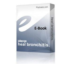 heal bronchitis. | eBooks | Health