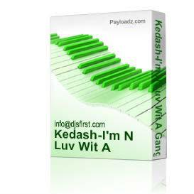 Kedash-I'm N Luv Wit A Gangsta | Music | R & B