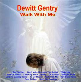 Dewitt Gentry   -   Walk With Me    Complete CD | Music | Gospel and Spiritual