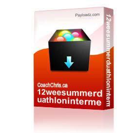 12weesummerduathlonintermediatetrainingplan | Other Files | Documents and Forms