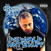 dis world aint enuff- da ghetto baby