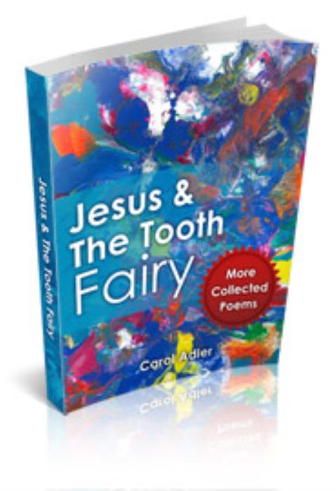 First Additional product image for - Jesus & The Tooth Fairy - More Collected Poems by Carol Adler