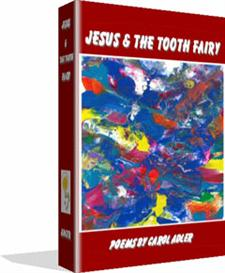 Jesus & The Tooth Fairy - More Collected Poems by Carol Adler | eBooks | Poetry