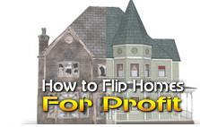 how to flip homes for profit
