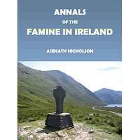 annals of the famine in ireland, in 1847, 1848 and 1849