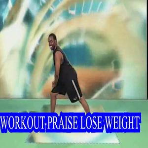 Workout Praise Lose Weight | Movies and Videos | Fitness