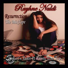 Rayne Naldi - The Resurrection MixTape