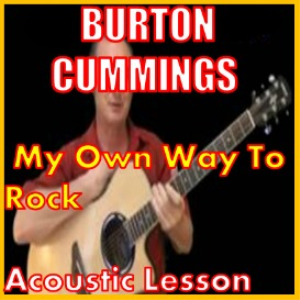 learn to play my own way to rock by burton cummings