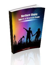 northern utopia: rebirth of american dream