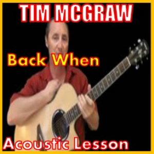 Learn to play Back When by Tim McGraw | Movies and Videos | Educational