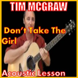 Learn to play Dont Take The Girl by Tim McGraw | Movies and Videos | Educational