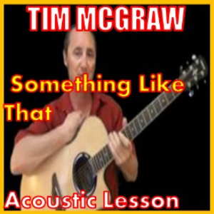 learn to play something like that by tim mcgraw