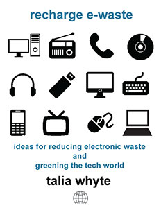 recharge e-waste: ideas for reducing electronic waste and greening the