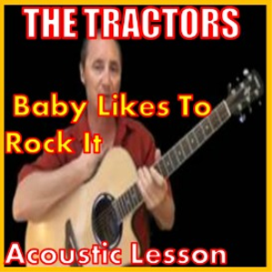 Learn to play Baby Likes To Rock It by The Tractors | Movies and Videos | Educational