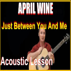 Learn to play Just Between You And Me by April Wine | Movies and Videos | Educational
