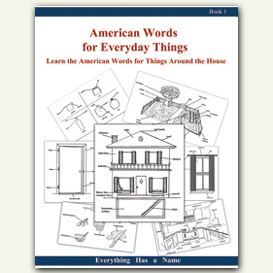 learn the american words for things around the house - workbook #1