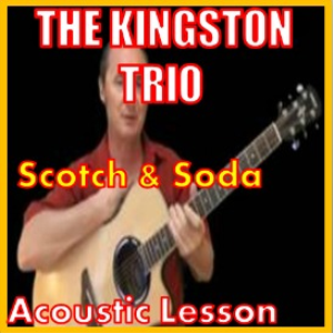 Learn to play Scotch and Soda by The Kingston Trio | Movies and Videos | Educational