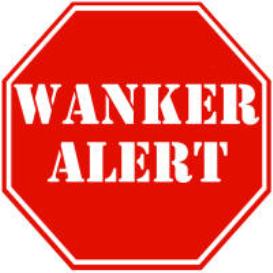 wanker alert