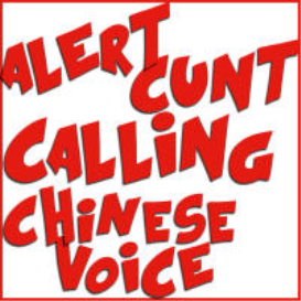 Alert C**t Calling (Asian Chinese Voice)
