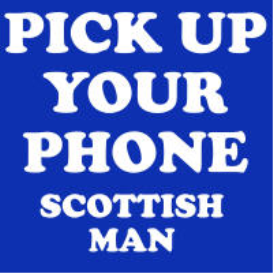 pick up your god damn phone (scottish man)