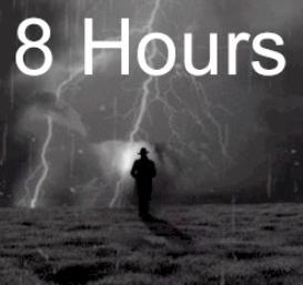 dark and stormy night - 8 hours
