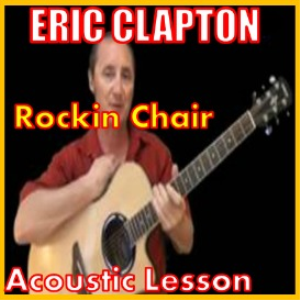 Learn to play Rockin Chair by Eric Clapton | Movies and Videos | Educational