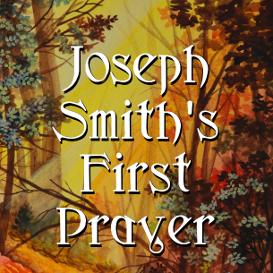 joseph smiths first prayer