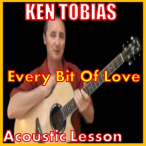 learn to play every bit of love by ken tobias