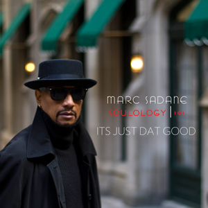 Marc Sir' Dane - IT'S JUST DAT GOOD