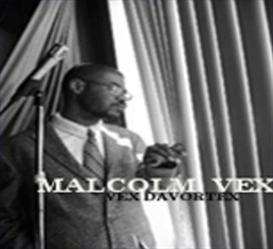 Malcolm Vex- Malcolm Vex | Music | Rap and Hip-Hop