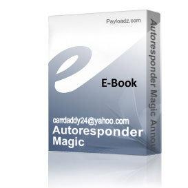 Autoresponder Magic Announcing A New Resource That Can Help You Put Your Web Site's Sales On Autopilot! | Audio Books | Business and Money