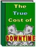the true cost of manufacturing downtime - printable pdf version
