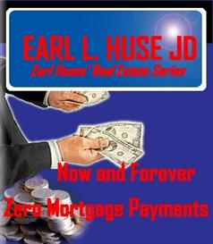 now and forever - zero mortgage payments