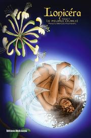 lonicera - tome 1 - le peuple oublie - par magali bergeon-lefranc
