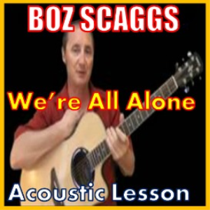 learn to play were all alone by boz scaggs